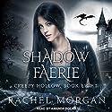 Shadow Faerie: Creepy Hollow Series, Book 8 Audiobook by Rachel Morgan Narrated by Amanda Dolan