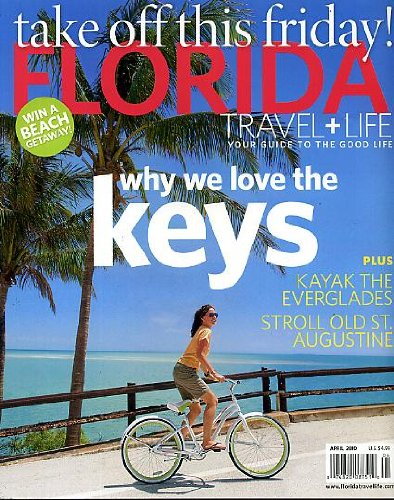 Florida Travel + Life April 2010 Why We Love the Keys, Kayak the Everglades, Stroll Old St. Augustine, Living Pieces of Florida History, Miami Beach is the New Polo Field