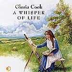 A Whisper of Life | Gloria Cook