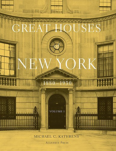Great Houses of New York, 1880-1930 (Urban Domestic Architecture) (House Great)
