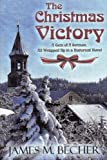 The Christmas Victory: A Gem of a Sermon, All Wrapped Up in a Historical Novel