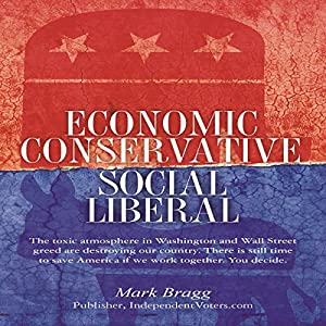 Economic Conservative/Social Liberal Audiobook