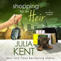 Shopping for an Heir: Shopping Series Audiobook by Julia Kent Narrated by Sebastian York