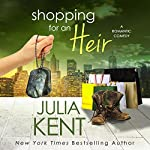 Shopping for an Heir: Shopping Series | Julia Kent