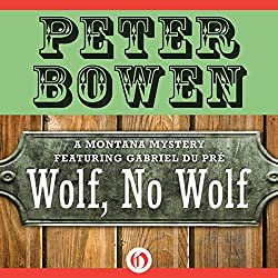 Wolf, No Wolf: A Montana Mystery featuring Gabriel Du Pré, Book 3