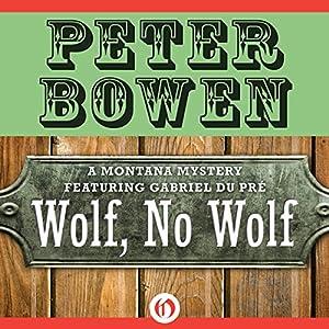 Wolf, No Wolf: A Montana Mystery featuring Gabriel Du Pré, Book 3 Audiobook