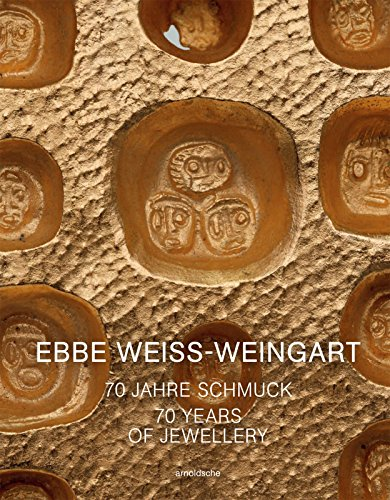 Ebbe Weiss-Weingart: 70 Years of Jewellery (English and German Edition)
