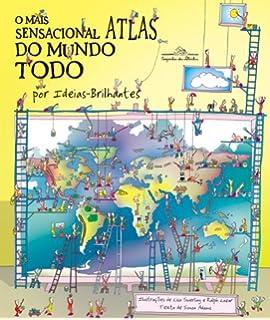 O Mais Sensacional Atlas Do Mundo Todo (Em Portuguese do Brasil)