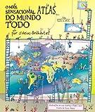 capa de O Mais Sensacional Atlas Do Mundo Todo