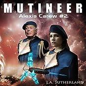 Mutineer: Alexis Carew Book #2 | J A Sutherland