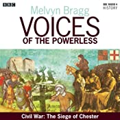 Voices of the Powerless: Civil War: The Siege of Chester: Chester, Charles I and Oliver Cromwell | Melvyn Bragg