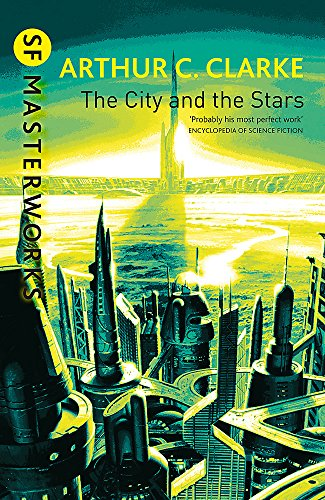 The City and the Stars (Millennium SF Masterworks S) (Arthur C Clarke Against The Fall Of Night)
