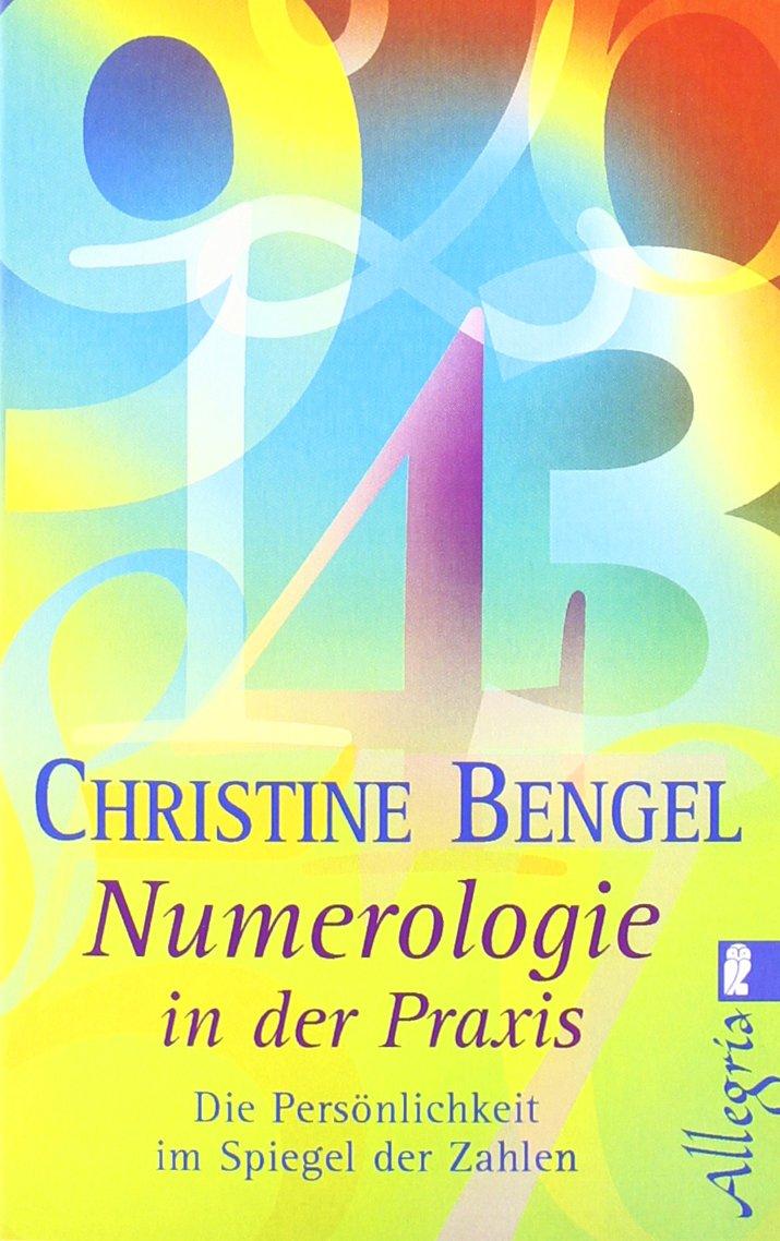 Numerologie in der Praxis: Die Persönlichkeit im Spiegel der Zahlen Taschenbuch – Dezember 2007 Christine Bengel Allegria Taschenbuch 354874365X Tarot
