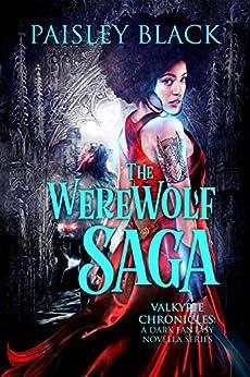 The Werewolf Saga (Valkyrie Chronicles Book 1) by [Black, Paisley]