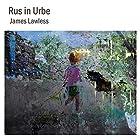 Rus in Urbe Hörbuch von James Lawless Gesprochen von: Knox Van Horn