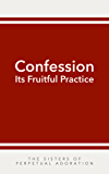 Confession - Its Fruitful Practice (With an Examination of Conscience)
