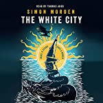 The White City | Simon Morden
