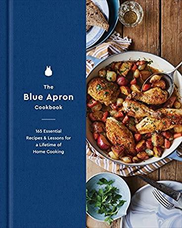 The Blue Apron Cookbook: 165 Essential Recipes and Lessons for a Lifetime of Home Cooking