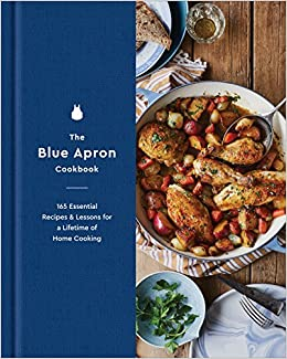 The Blue Apron Cookbook: 165 Essential Recipes and Lessons