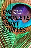 The Complete Short Stories, William Peskett, 1492390291