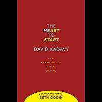 The Heart to Start: Stop Procrastinating & Start Creating (English Edition)