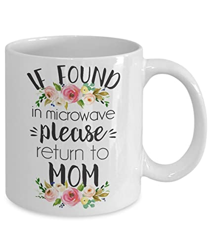 amazon com funny coffee mugs for mom if found in microwave