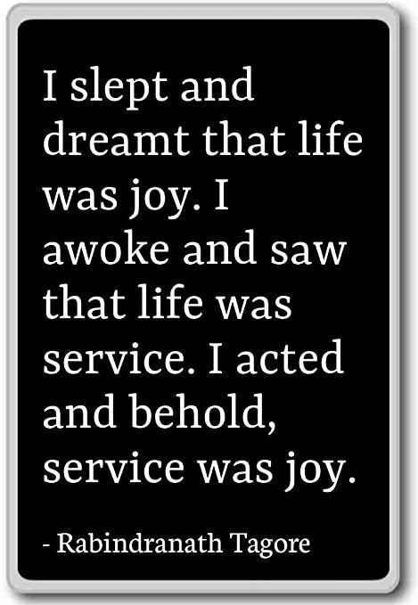 HE dormido y soñado que la vida era alegría. Me... - Rabindranath ...