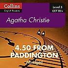 4.50 from Paddington: B2+ Collins Agatha Christie ELT Readers Hörbuch von Agatha Christie Gesprochen von: Gabrielle Glaister