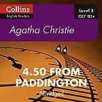 4.50 from Paddington: B2+ Collins Agatha Christie ELT Readers | Agatha Christie