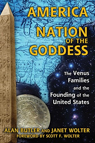 (America: Nation of the Goddess: The Venus Families and the Founding of the United)