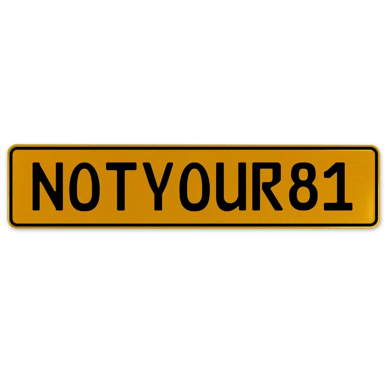 Vintage Parts 560519 NOTYOUR81 Yellow Stamped Aluminum European Plate
