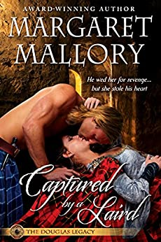 CAPTURED BY A LAIRD (THE DOUGLAS LEGACY Book 1) by [Mallory, Margaret]