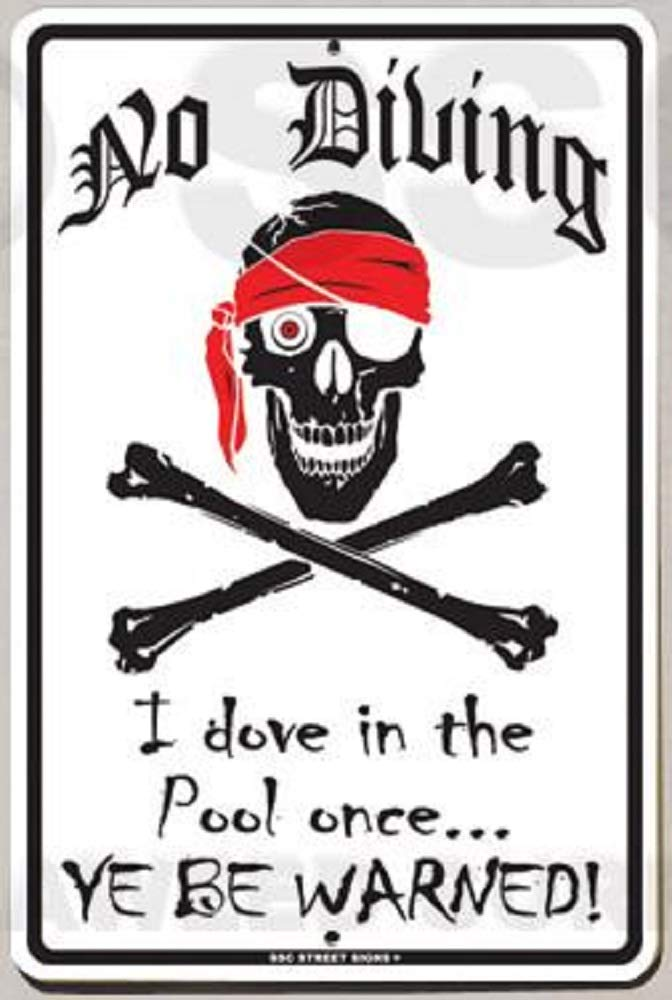 12''x18'' Pirate Aluminum Novelty Sign''No Diving - I dove in the pool once. Ye Be Warned!'' by Hail Mary Gifts