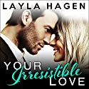 Your Irresistible Love: Bennett Family, Book 1 Audiobook by Layla Hagen Narrated by Kasha Kensington, Aiden Snow