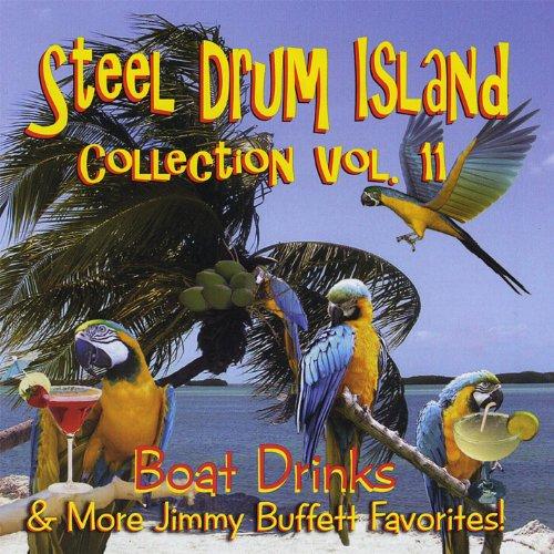 (Steel Drum Island Collection, Vol. 11: Boat Drinks & More Jimmy Buffett)