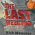 The Last Weekend | Nick Mamatas