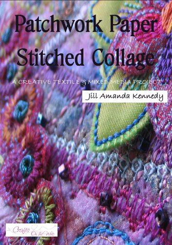 Creative Textile (Patchwork Paper Stitched Collage: a creative textile and mixed media project (Creative textile and mixed media projects Book 2))