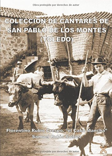 COLECCION DE CANTARES DE SAN PABLO DE LOS MONTES (TOLEDO) por SAMUEL RUBIO SUÁREZ,FLORENTINO RUBIO CRESPO