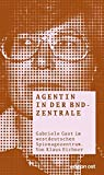Agentin in der BND-Zentrale: Gabriele Gast im westdeutschen Spionagezentrum (edition ost)