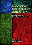 Becoming Culturally Oriented, Nadya A. Fouad and Patricia Arredondo, 1591474248