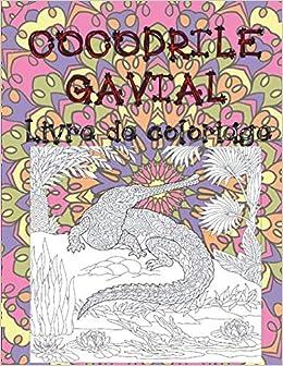 Amazon Crocodile Gavial Livre De Coloriage Frechette Maria Alligators Crocodiles