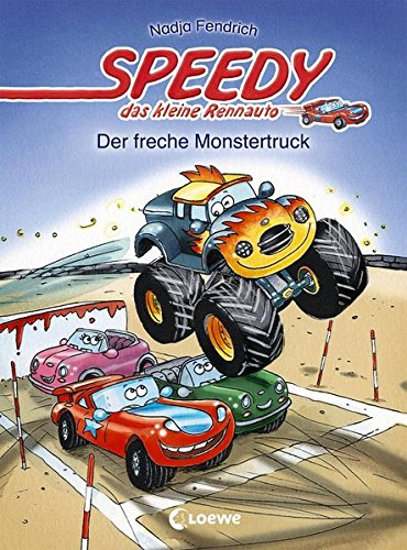 Speedy, das kleine Rennauto – Der freche Monstertruck Gebundenes Buch – 27. Juli 2015 Nadja Fendrich Katharina Wieker Loewe 3785581289