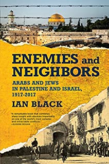 Book Cover: Enemies and Neighbors: Arabs and Jews in Palestine and Israel, 1917-2017