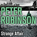 Strange Affair: The New Inspector Banks Novel Audiobook by Peter Robinson Narrated by To Be Announced
