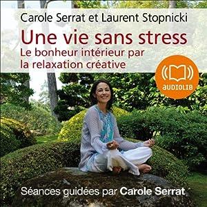 Une vie sans stress | Livre audio