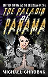 The Paladin of Panama (Brother Thomas and the Guardians of Zion Book 2)