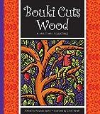 Bouki Cuts Wood, Amanda StJohn, 1609731352