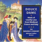 DOUCE DAME: MUSIC OF COURTLY LOVE OF ENG