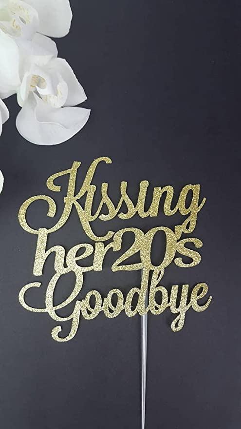 Kissing Her 20s Goodbye Cake Topper Dirty 30 30th Birthday
