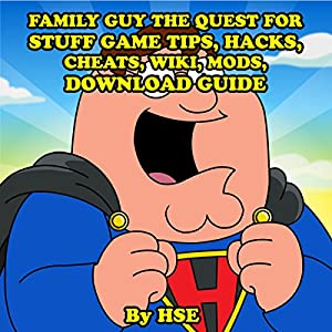 Family Guy: The Quest for Stuff Game Tips, Hacks, Cheats, Wiki, Mods, Download Guide Audiobook